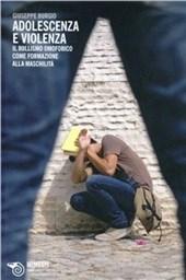 Adolescenza e violenza. Il bullismo omofobico